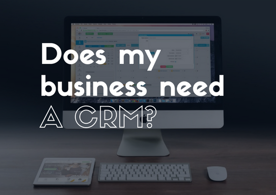 business need a CRM