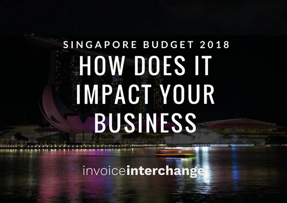 Singapore Budget 2018 - how does it impact your business