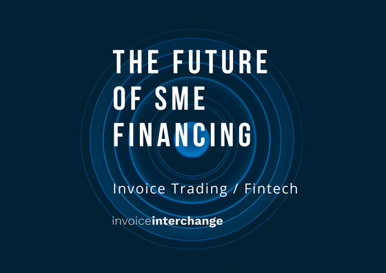 The Future of Financing for SMEs - InvoiceInterchange