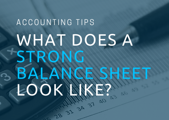 strong balance sheet, accounting 101, entrepreneur